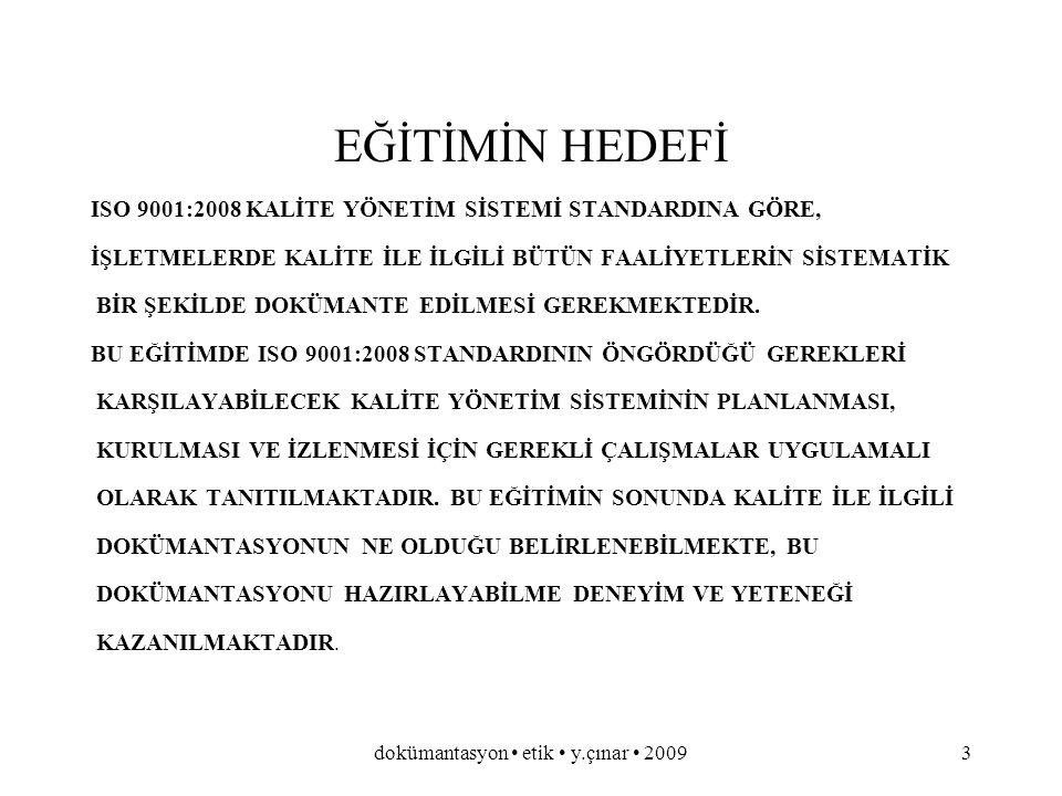 dokümantasyon etik y.çınar 20092 PROGRAM  KATILIMIN SAĞLANMASI VE TANIŞMA  EĞİTİMİN HEDEFİ  DOKÜMANTASYON GENEL BİLGİLENDİRME  TANIMLAT  DOKÜMANT
