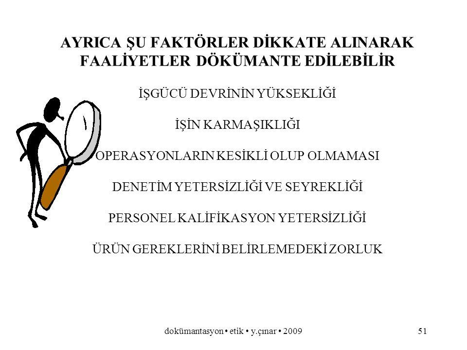 dokümantasyon etik y.çınar 200950 PROSEDÜREL DÖKÜMANLAR NERELERDE UYGULANIR .