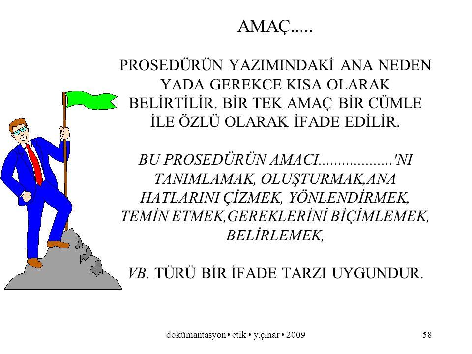 dokümantasyon etik y.çınar 200957 BİR PROSEDÜRÜN İÇERİĞİ TİPİK OLARAK ŞU ÖGELERDEN OLUŞUR.