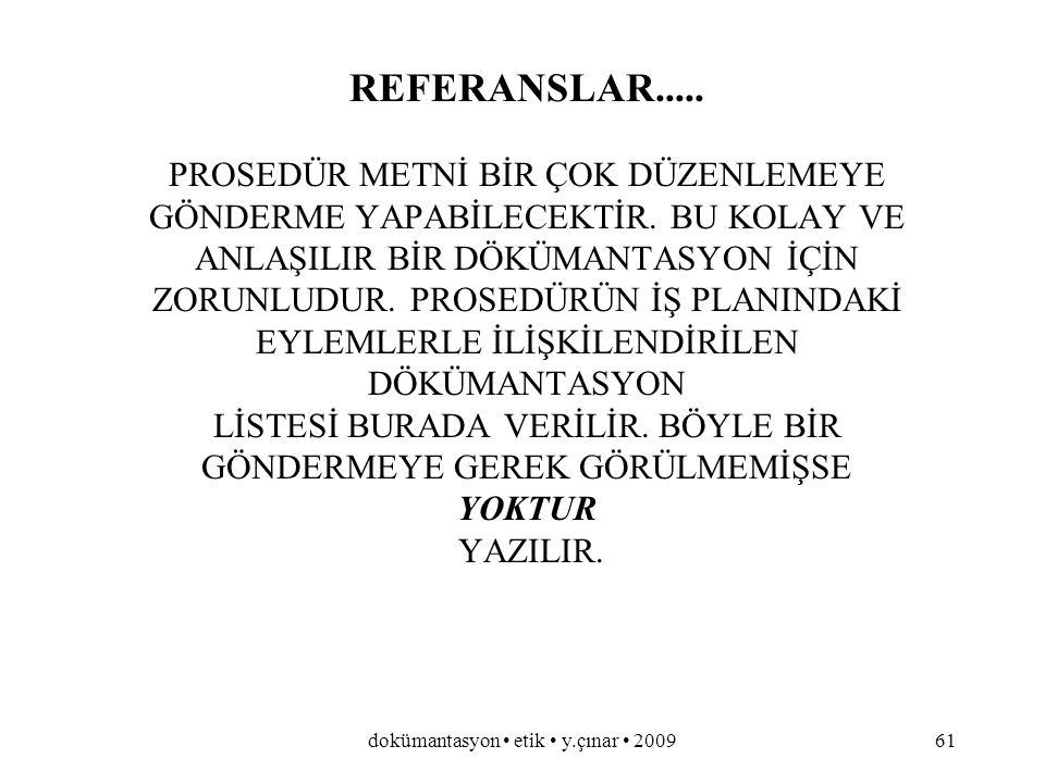 dokümantasyon etik y.çınar 200960 İŞ PLANI - PROSEDÜR.....