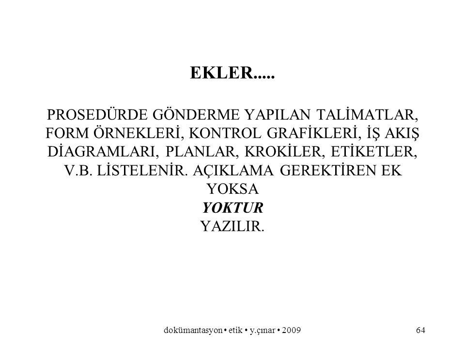 dokümantasyon etik y.çınar 200963 KAYITLAR.....