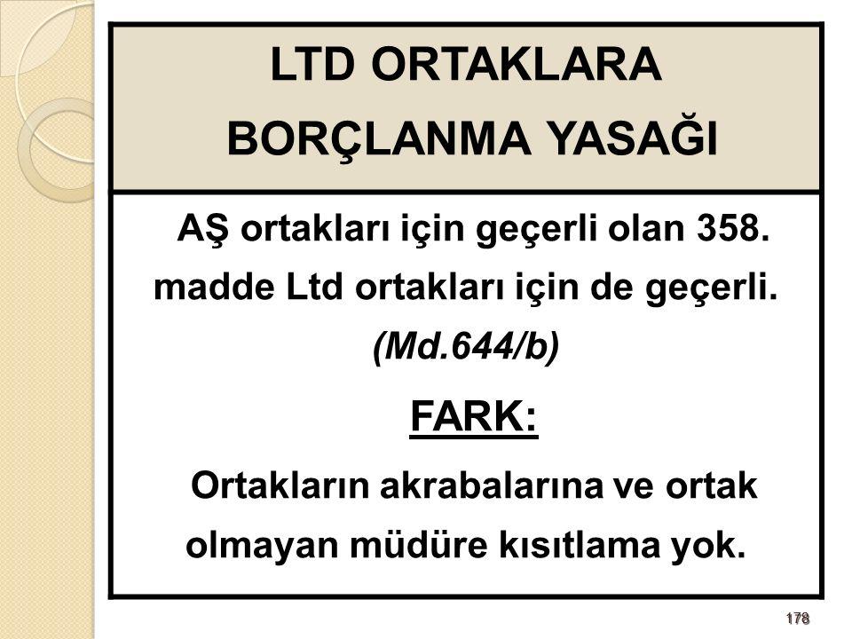 178178 LTD ORTAKLARA BORÇLANMA YASAĞI AŞ ortakları için geçerli olan 358.