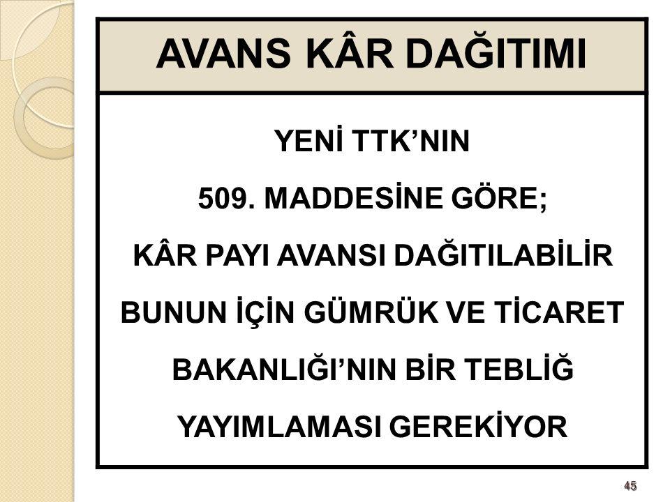 4545 AVANS KÂR DAĞITIMI YENİ TTK'NIN 509.