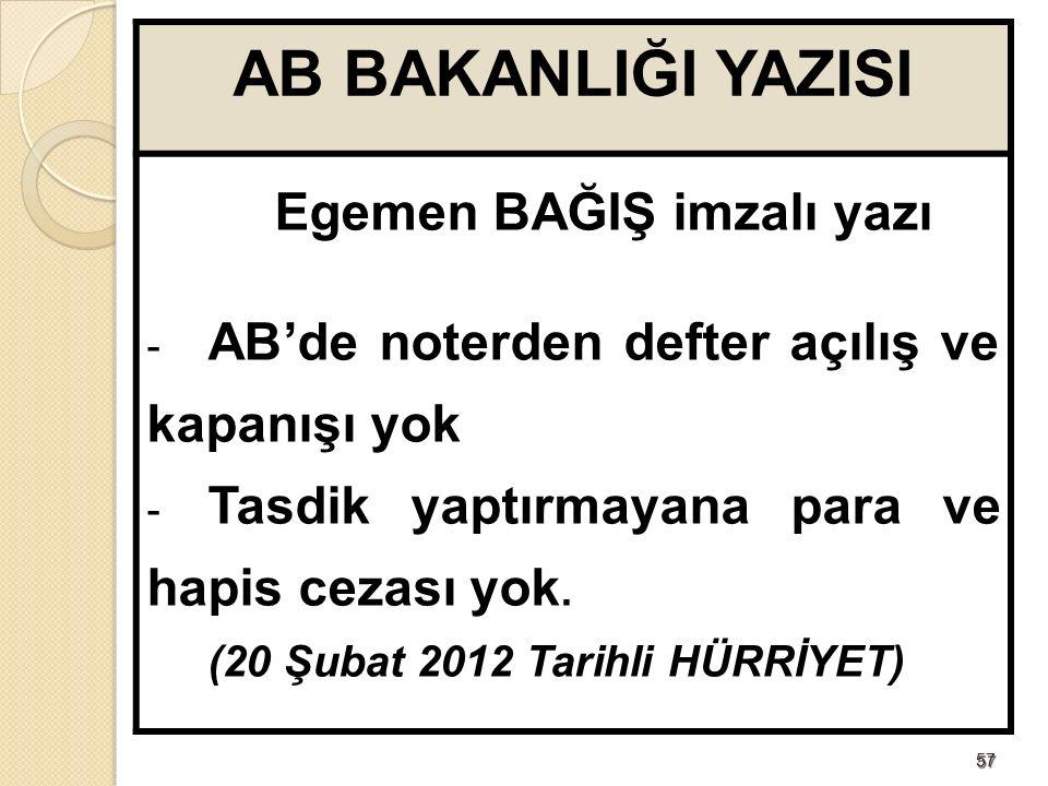 5757 AB BAKANLIĞI YAZISI Egemen BAĞIŞ imzalı yazı - AB'de noterden defter açılış ve kapanışı yok - Tasdik yaptırmayana para ve hapis cezası yok.