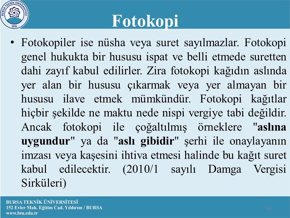 Fotokopi Fotokopiler ise nüsha veya suret sayılmazlar.