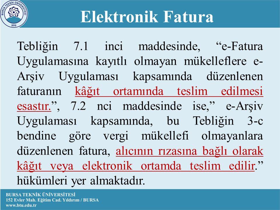 Tebliğin 7.1 inci maddesinde, e-Fatura Uygulamasına kayıtlı olmayan mükelleflere e- Arşiv Uygulaması kapsamında düzenlenen faturanın kâğıt ortamında teslim edilmesi esastır. , 7.2 nci maddesinde ise, e-Arşiv Uygulaması kapsamında, bu Tebliğin 3-c bendine göre vergi mükellefi olmayanlara düzenlenen fatura, alıcının rızasına bağlı olarak kâğıt veya elektronik ortamda teslim edilir. hükümleri yer almaktadır.
