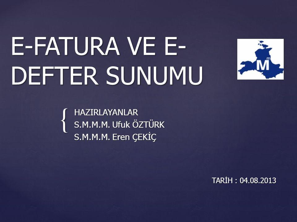 { E-FATURA VE E- DEFTER SUNUMU HAZIRLAYANLAR S.M.M.M.