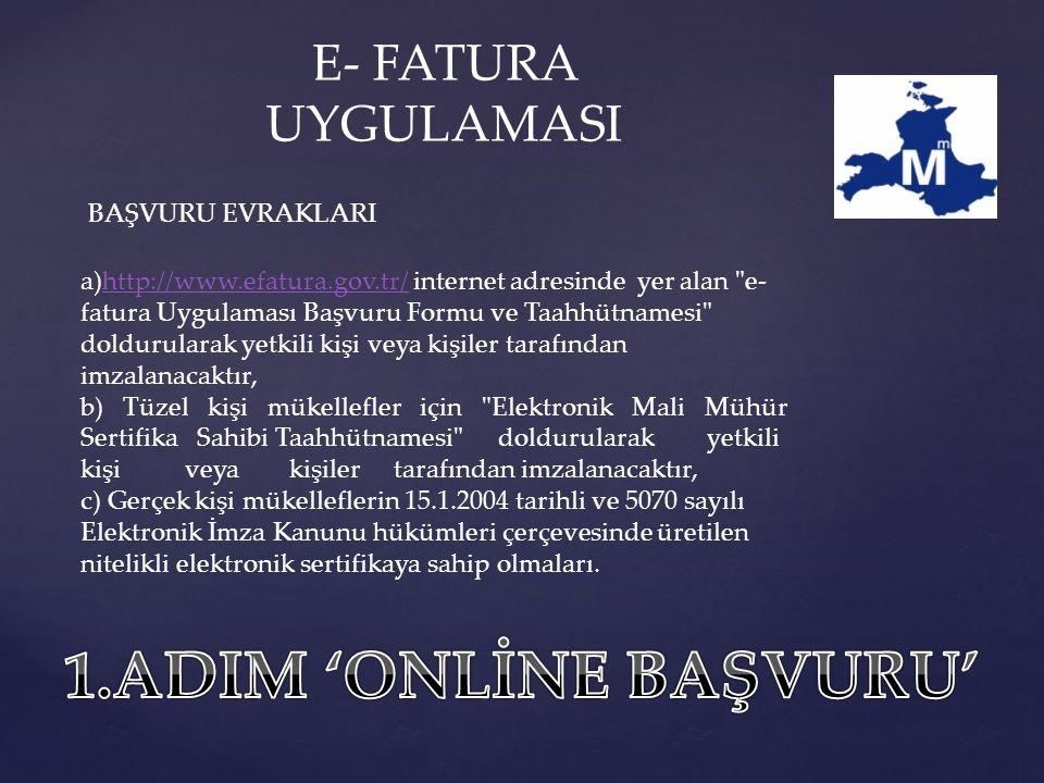 BAŞVURU EVRAKLARI a)http://www.efatura.gov.tr/ internet adresinde yer alan