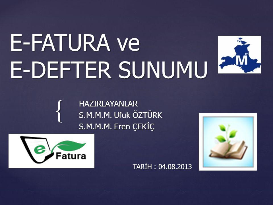 { E-FATURA ve E-DEFTER SUNUMU HAZIRLAYANLAR S.M.M.M.