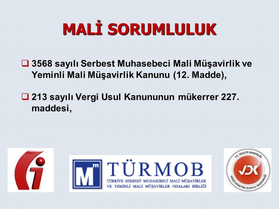   3568 sayılı Serbest Muhasebeci Mali Müşavirlik ve Yeminli Mali Müşavirlik Kanunu (12. Madde),   213 sayılı Vergi Usul Kanununun mükerrer 227. ma
