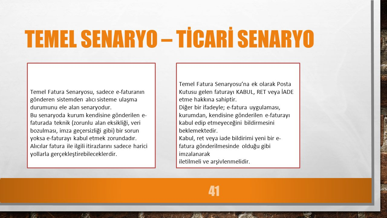 TEMEL SENARYO – TİCARİ SENARYO Temel Fatura Senaryosu, sadece e-faturanın gönderen sistemden alıcı sisteme ulaşma durumunu ele alan senaryodur.