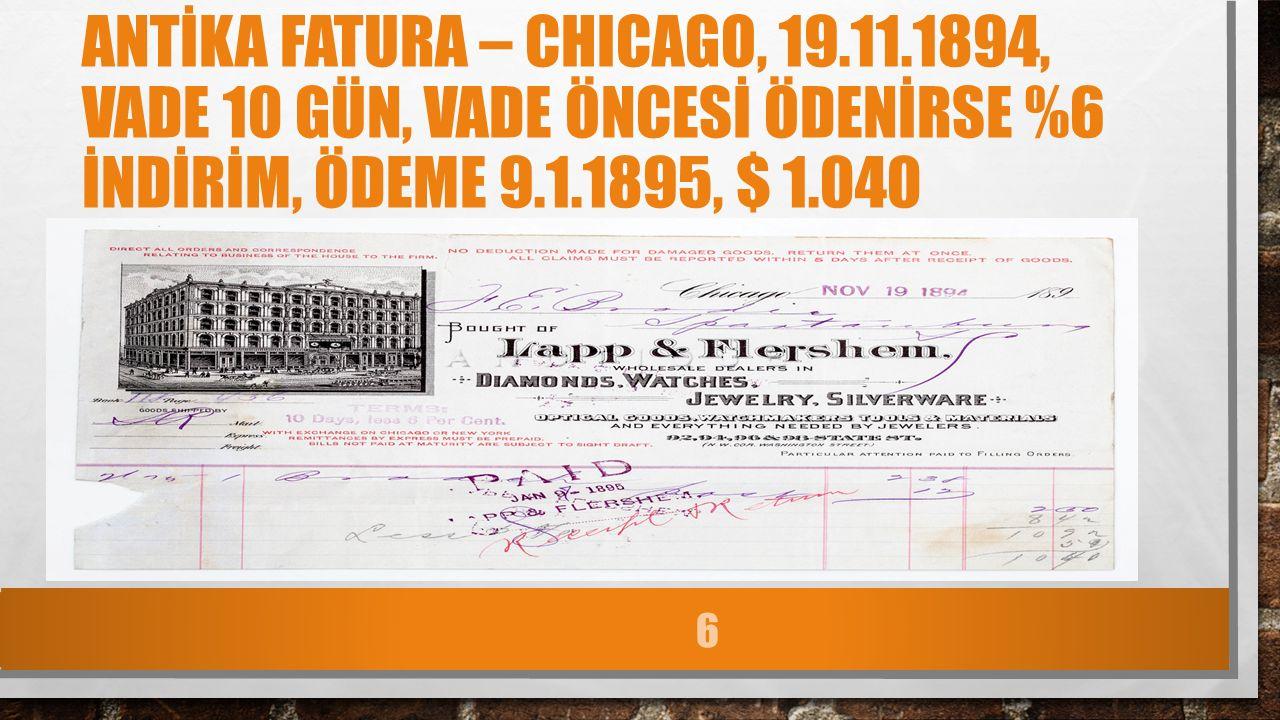 ANTİKA FATURA – CHICAGO, 19.11.1894, VADE 10 GÜN, VADE ÖNCESİ ÖDENİRSE %6 İNDİRİM, ÖDEME 9.1.1895, $ 1.040 6