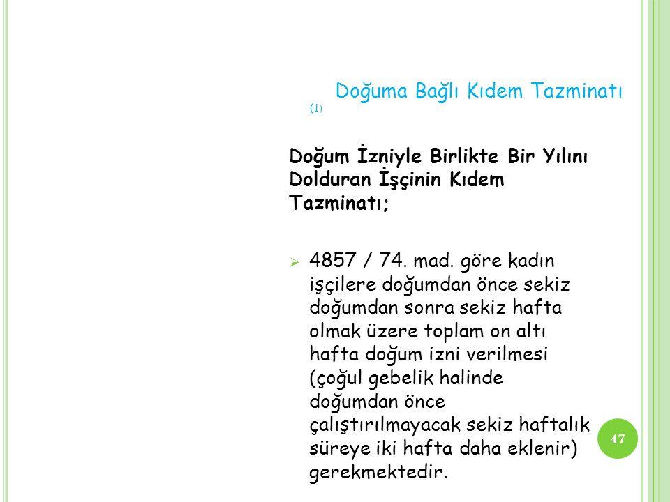 Doğuma Bağlı Kıdem Tazminatı (2)  4857 / 25 – b.