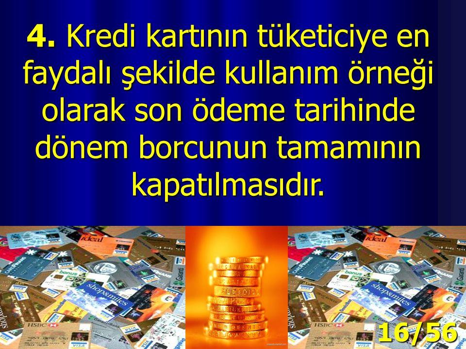 3.Türkiye'ye özel bir uygulama olan taksitli alışverişlerde de yukarıda belirtilen net gelirin %60'ı sınırlamasını uygulamak gerekir. 15/56