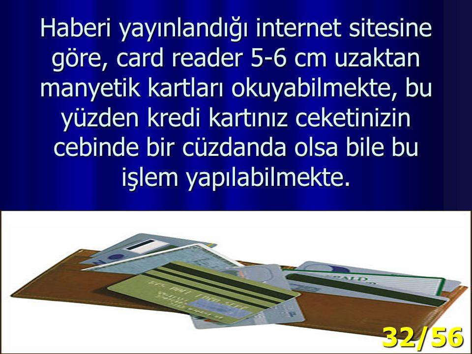e-bay alışveriş sitesinden 8 dolara+(17-20 dolar kargo ücreti) alınabilecek, aşağıda resmi bulunan card reader'i bilgisayar ya da laptop'a ekleyerek uygun programlarla bir kopyalama aleti haline dönüştürmek mümkün.