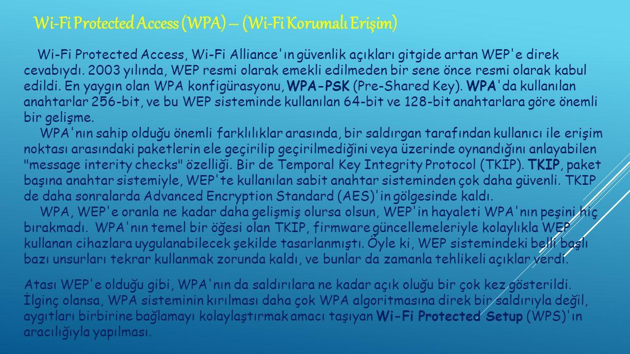 Wi-Fi Protected Access, Wi-Fi Alliance ın güvenlik açıkları gitgide artan WEP e direk cevabıydı.