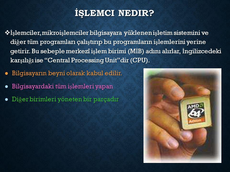 İŞLEMCI NEDIR.