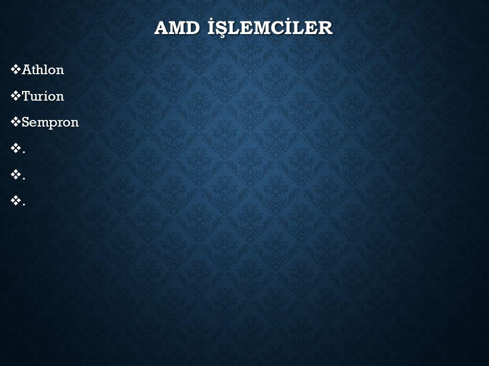 AMD İŞLEMCİLER  Athlon  Turion  Sempron .