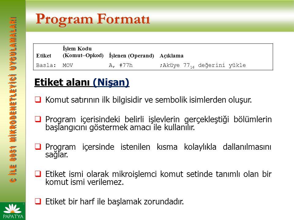 Program Formatı Etiket alanı (Nişan)  Komut satırının ilk bilgisidir ve sembolik isimlerden oluşur.