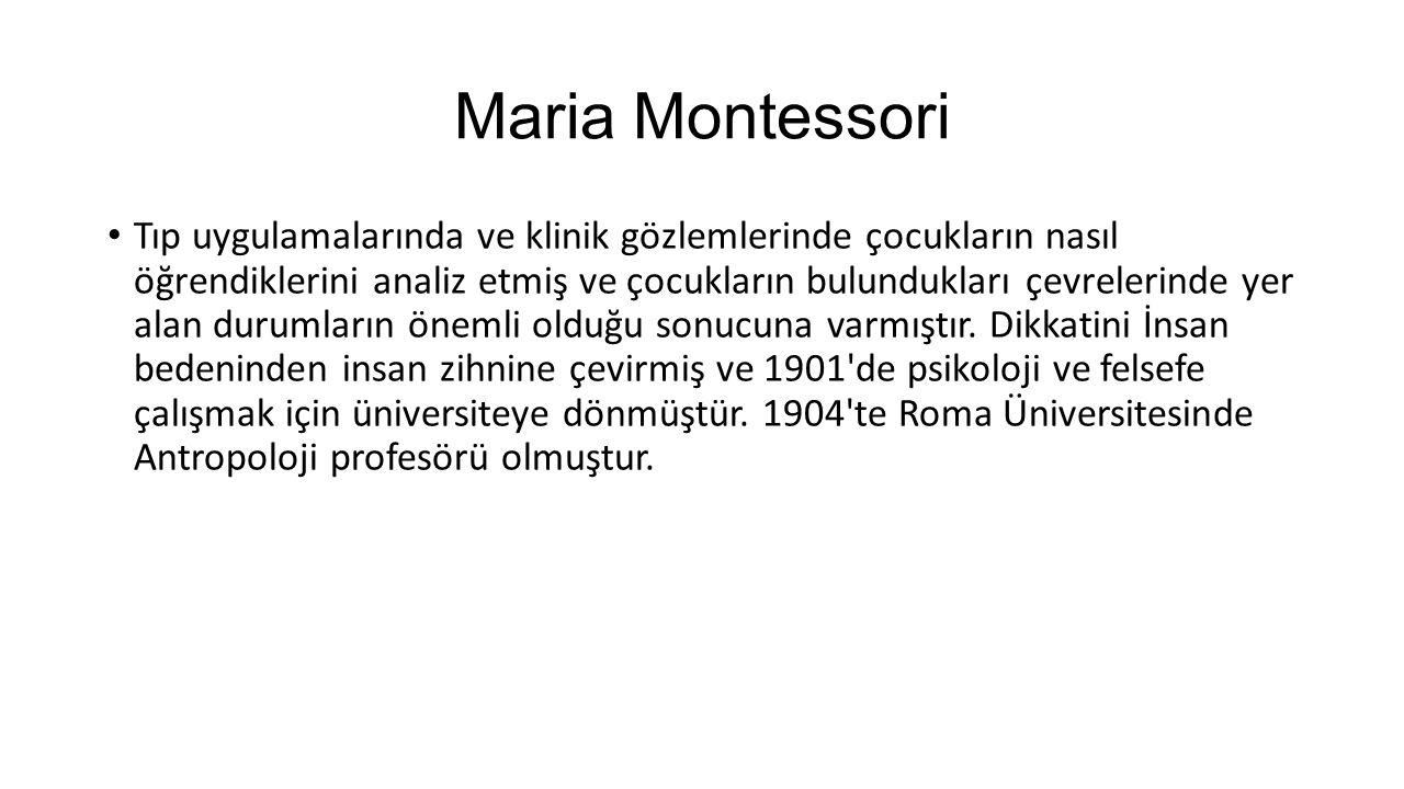 Maria Montessori Çocukların eğitimine büyük önem veren Montessori 1906 da üniversitedeki başkanlık görevinden ayrılarak Roma nın San Lorenzo bölgesinde çalışan ailelerin çocuklarından oluşan 60 kişilik bir grupla birlikte çalışmaya başlamıştır.