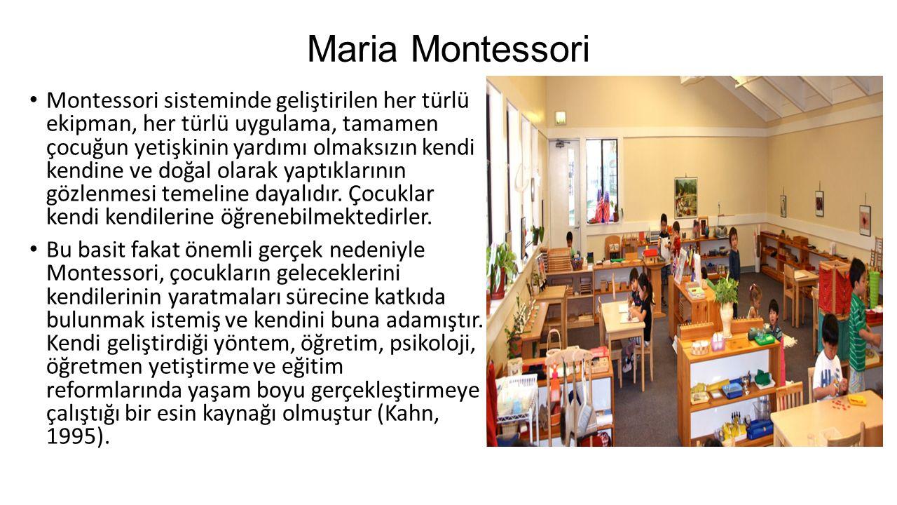 Maria Montessori Montessori 1909 da özürlü çocukların eğitim problemleri üzerine çalışmaya başlamıştır.
