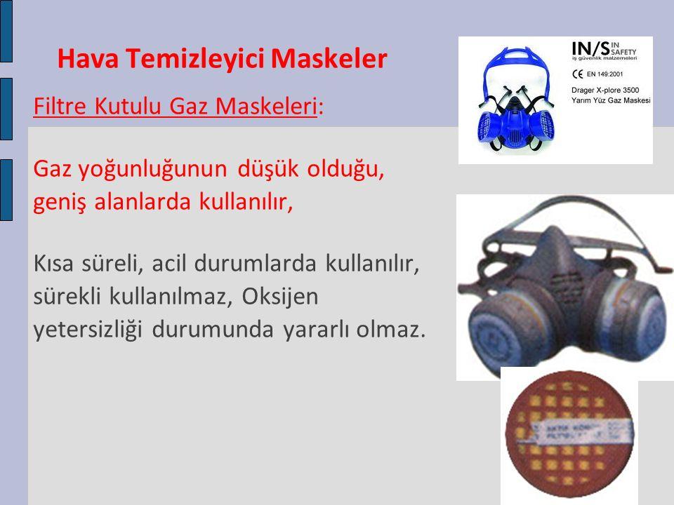 Hava Temizleyici Maskeler Filtre Kutulu Gaz Maskeleri: Gaz yoğunluğunun düşük olduğu, geniş alanlarda kullanılır, Kısa süreli, acil durumlarda kullanı