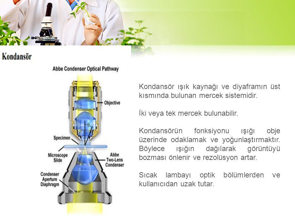 Kondansör ışık kaynağı ve diyaframın üst kısmında bulunan mercek sistemidir.