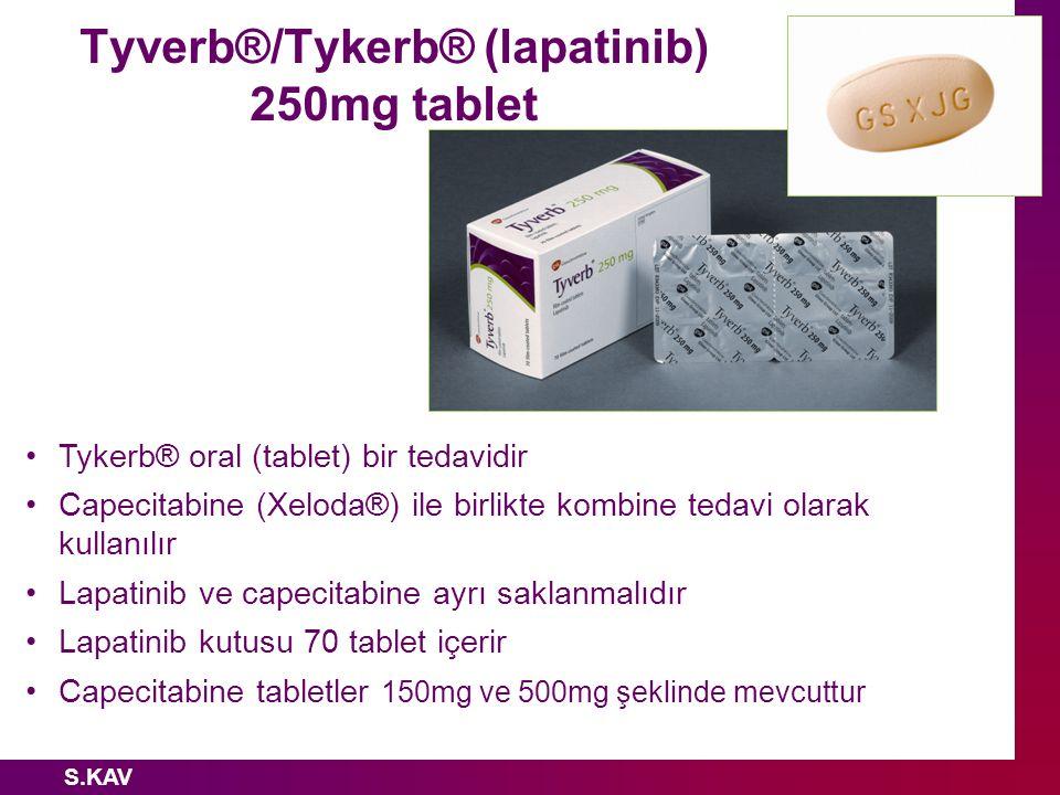 S.KAV Tyverb®/Tykerb® (lapatinib) 250mg tablet Tykerb® oral (tablet) bir tedavidir Capecitabine (Xeloda®) ile birlikte kombine tedavi olarak kullanılı