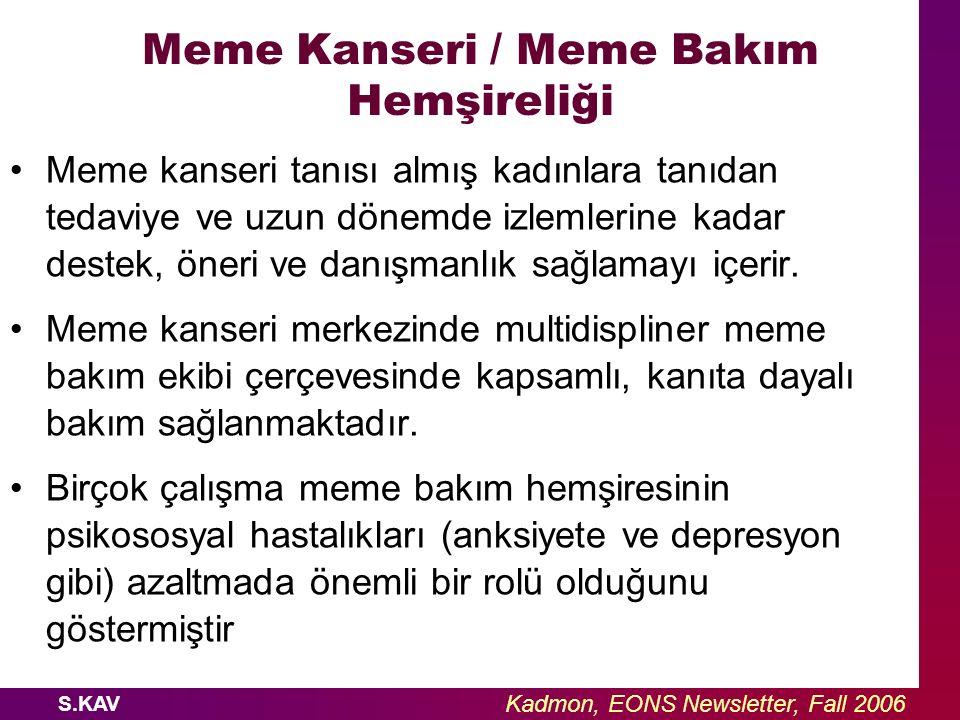 S.KAV Meme Kanseri / Meme Bakım Hemşireliği Meme kanseri tanısı almış kadınlara tanıdan tedaviye ve uzun dönemde izlemlerine kadar destek, öneri ve da