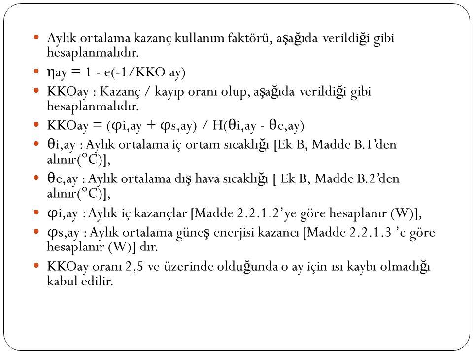 Aylık ortalama kazanç kullanım faktörü, a ş a ğ ıda verildi ğ i gibi hesaplanmalıdır.