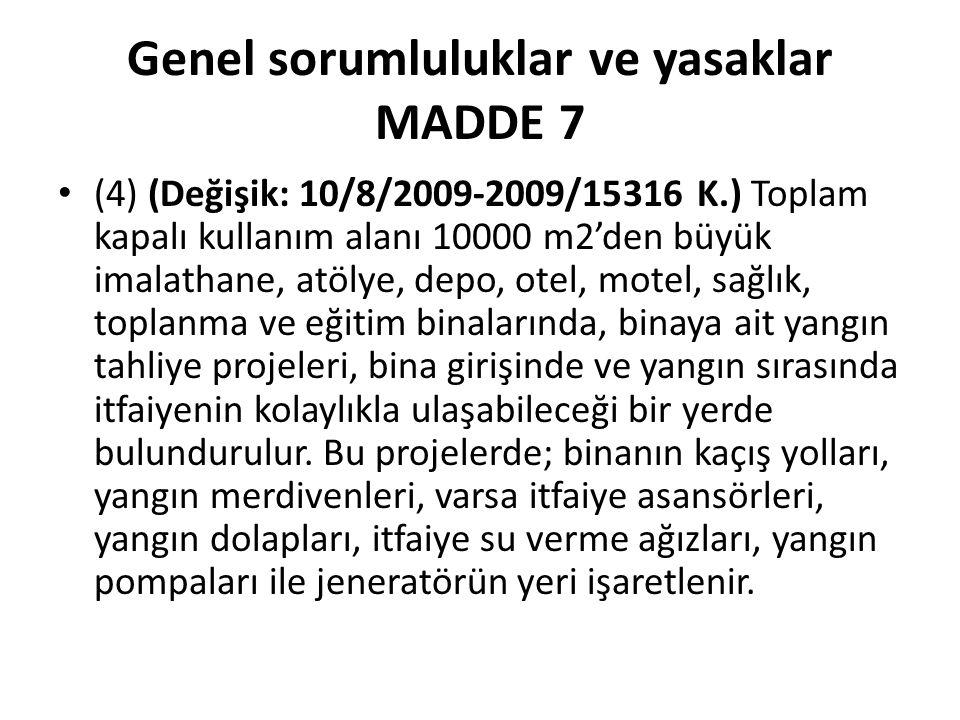Genel sorumluluklar ve yasaklar MADDE 7 (4) (Değişik: 10/8/2009-2009/15316 K.) Toplam kapalı kullanım alanı 10000 m2'den büyük imalathane, atölye, dep