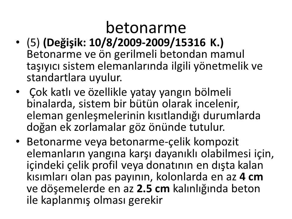 betonarme (5) (Değişik: 10/8/2009-2009/15316 K.) Betonarme ve ön gerilmeli betondan mamul taşıyıcı sistem elemanlarında ilgili yönetmelik ve standartl