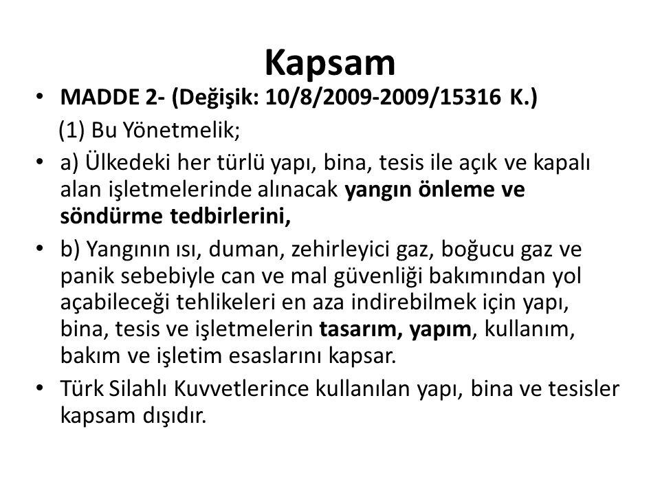 Kapsam MADDE 2- (Değişik: 10/8/2009-2009/15316 K.) (1) Bu Yönetmelik; a) Ülkedeki her türlü yapı, bina, tesis ile açık ve kapalı alan işletmelerinde a