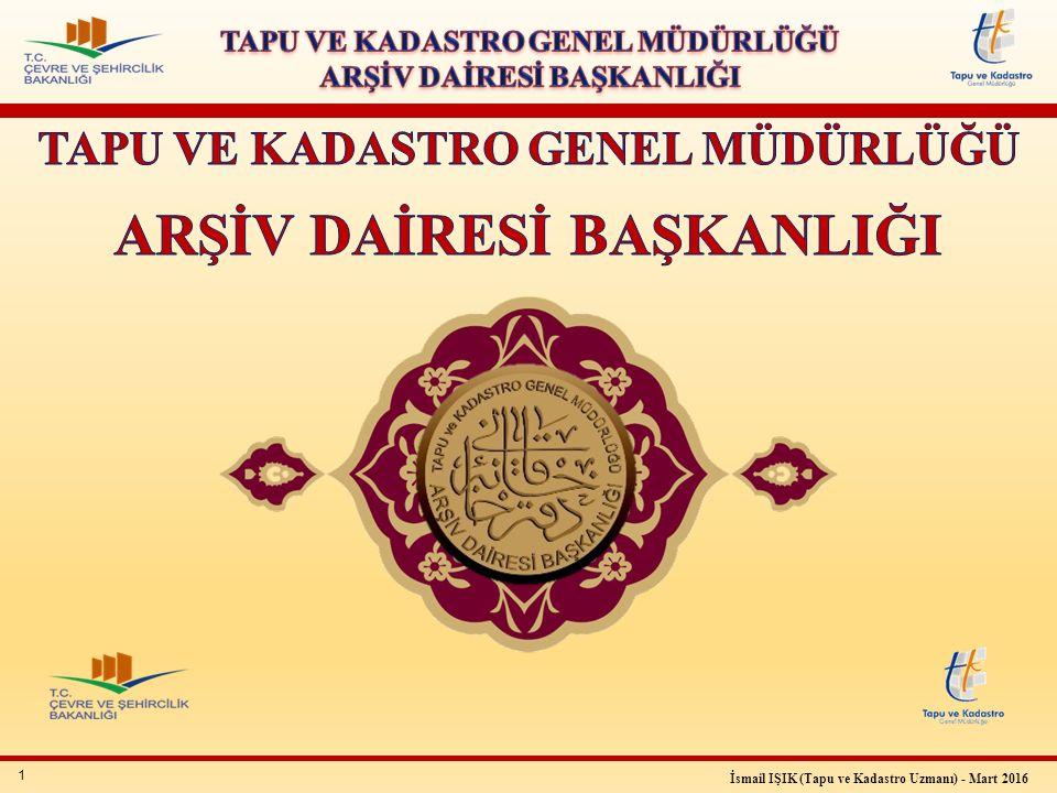 1 İsmail IŞIK (Tapu ve Kadastro Uzmanı) - Mart 2016