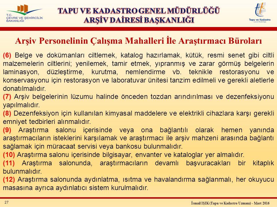 27 İsmail IŞIK (Tapu ve Kadastro Uzmanı) - Mart 2016 Arşiv Personelinin Çalışma Mahalleri İle Araştırmacı Büroları (6) Belge ve dokümanları ciltlemek,