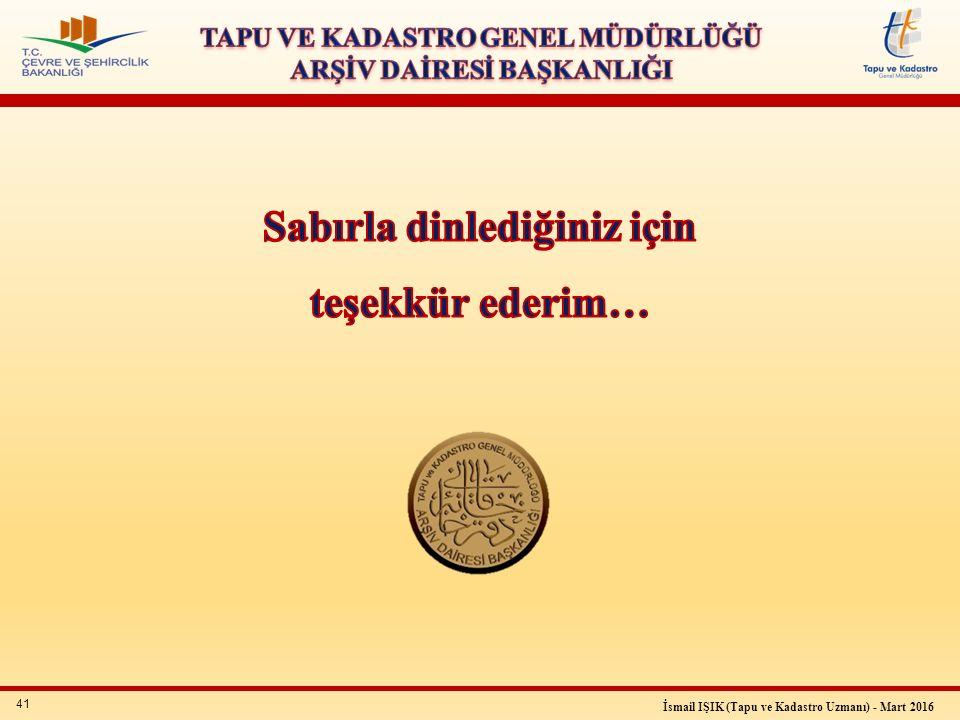 41 İsmail IŞIK (Tapu ve Kadastro Uzmanı) - Mart 2016