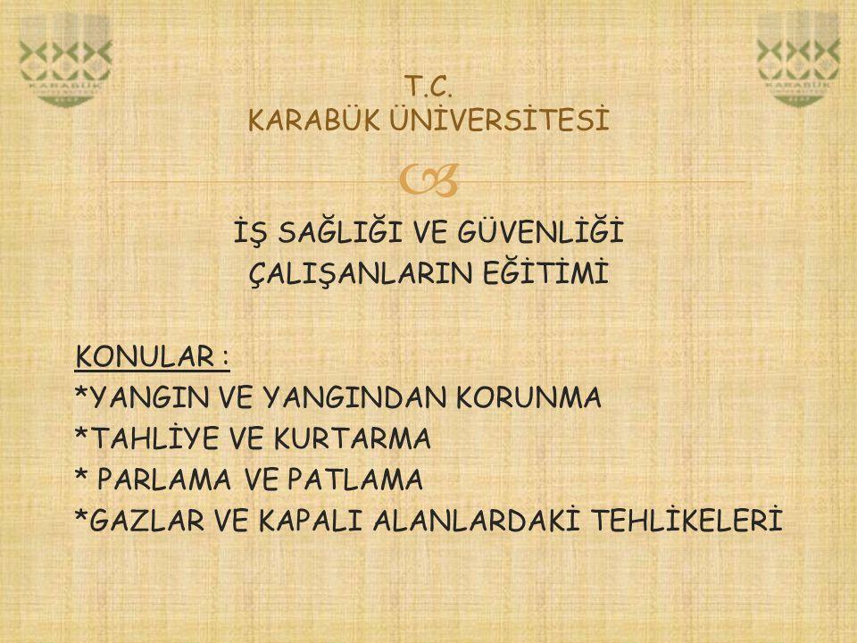  T.C. KARABÜK ÜNİVERSİTESİ YANGIN SÖNDÜRME CİHAZI