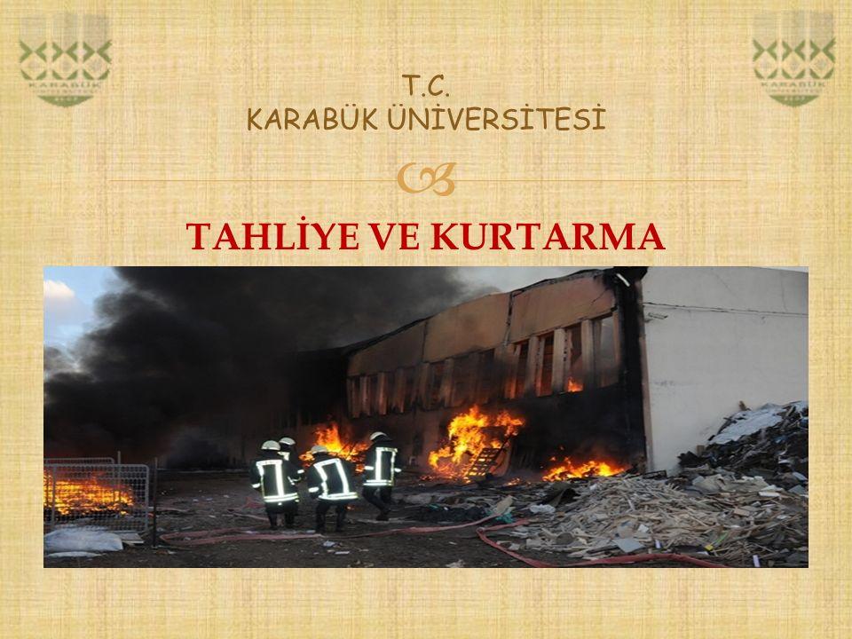  T.C. KARABÜK ÜNİVERSİTESİ TAHLİYE VE KURTARMA