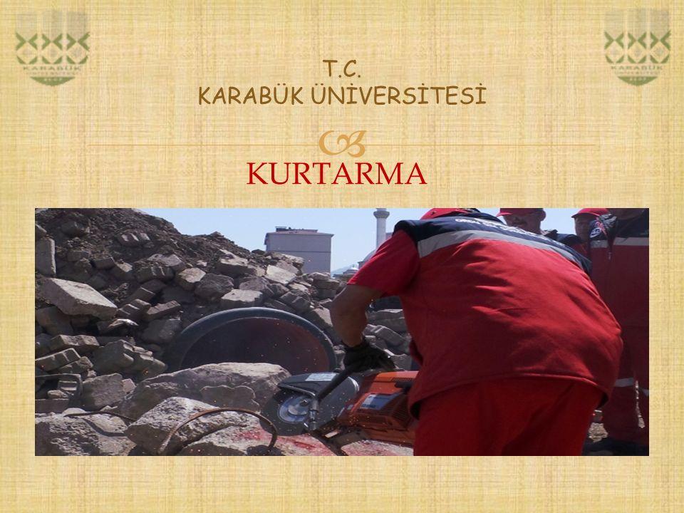  T.C. KARABÜK ÜNİVERSİTESİ KURTARMA