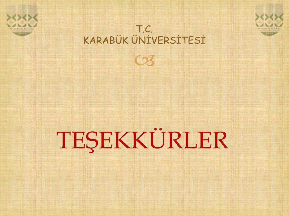  T.C. KARABÜK ÜNİVERSİTESİ TEŞEKKÜRLER