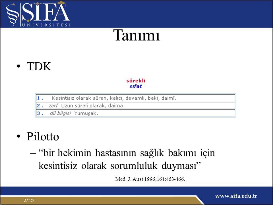 Tanımı TDK Pilotto – bir hekimin hastasının sağlık bakımı için kesintisiz olarak sorumluluk duyması / 232 Med.