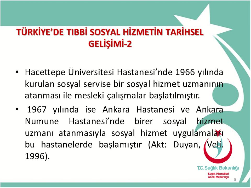 TÜRKİYE'DE TIBBİ SOSYAL HİZMETİN TARİHSEL GELİŞİMİ-2 Hacettepe Üniversitesi Hastanesi'nde 1966 yılında kurulan sosyal servise bir sosyal hizmet uzmanının atanması ile mesleki çalışmalar başlatılmıştır.