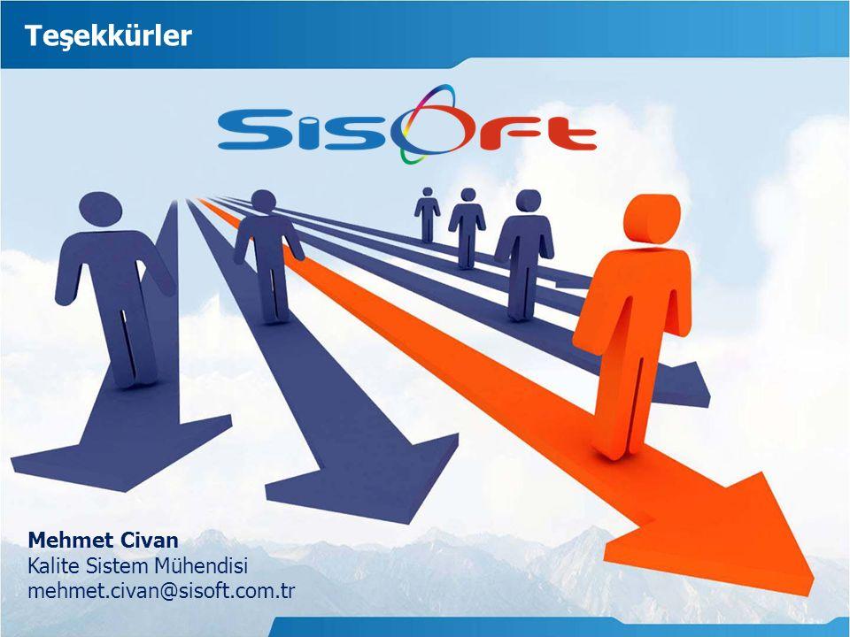 Teşekkürler Mehmet Civan Kalite Sistem Mühendisi mehmet.civan@sisoft.com.tr