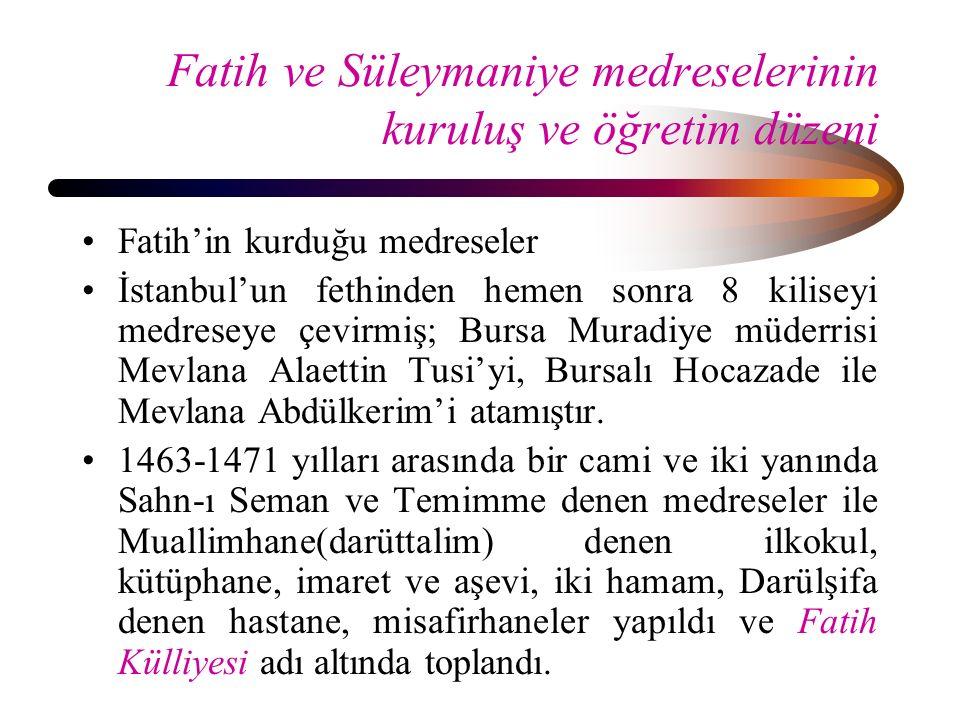 Fatih ve Süleymaniye medreselerinin kuruluş ve öğretim düzeni Fatih'in kurduğu medreseler İstanbul'un fethinden hemen sonra 8 kiliseyi medreseye çevir