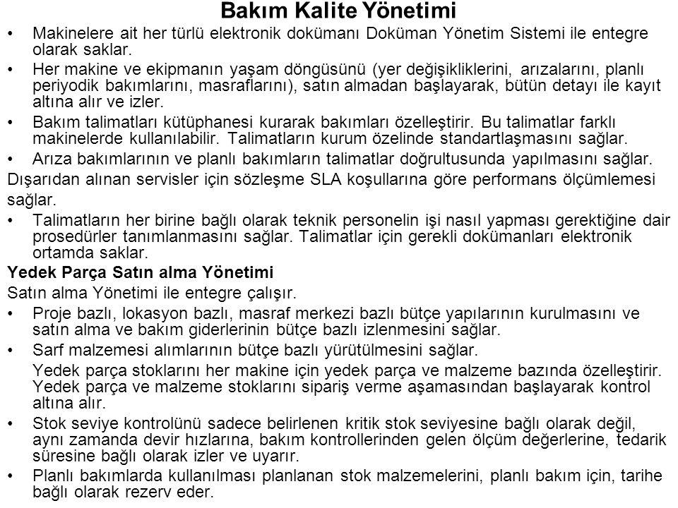 Bakım Kalite Yönetimi Makinelere ait her türlü elektronik dokümanı Doküman Yönetim Sistemi ile entegre olarak saklar.