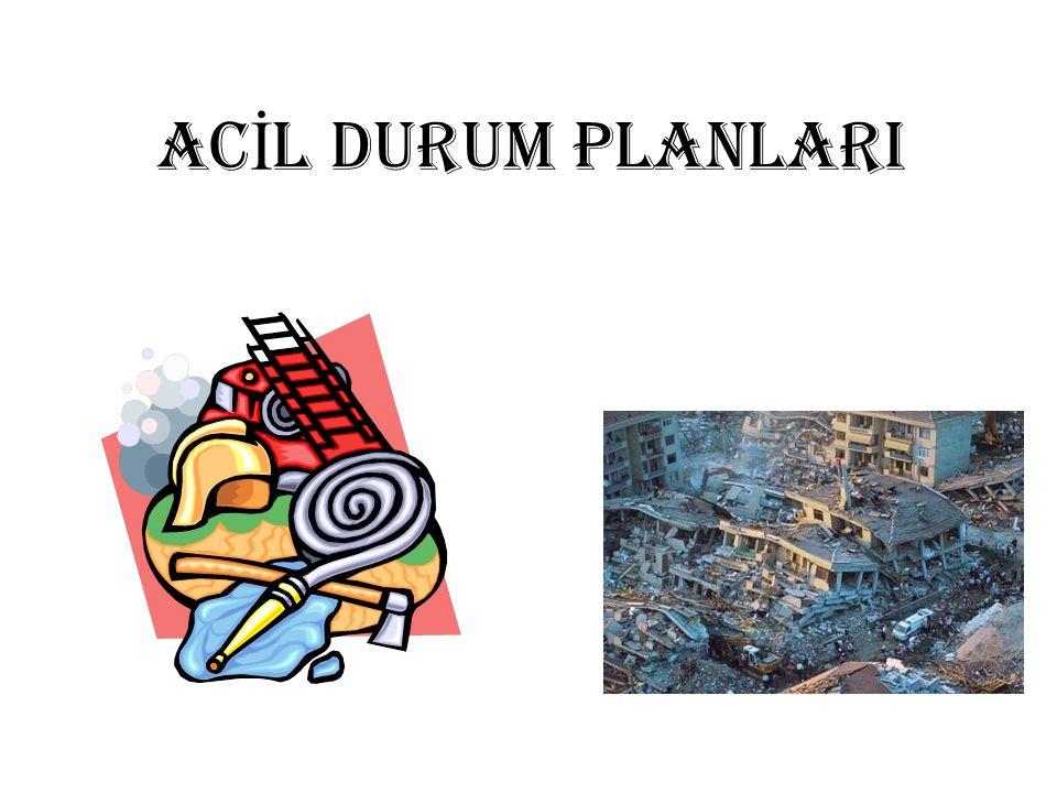 AC İ L DURUM PLANLARI