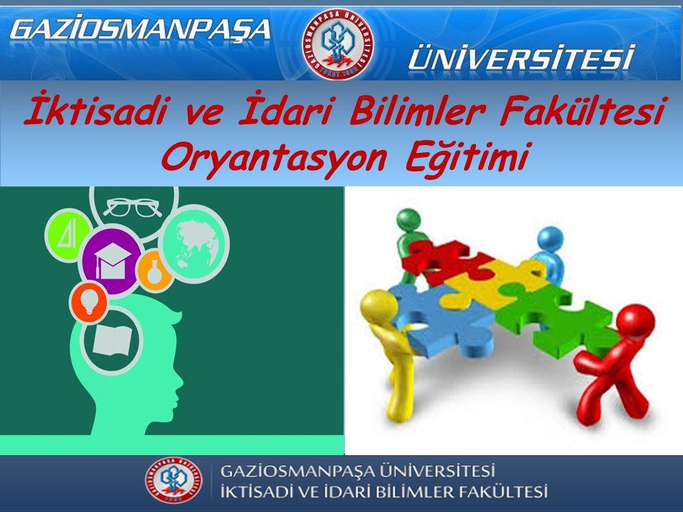 Sunum İçeriği Gaziosmanpaşa Üniversitesi Tanıtımı İktisadi ve İdari Bilimler Fakültesi Tanıtımı Yönetmelik ve Yönergeler Bölüm Tanıtımı