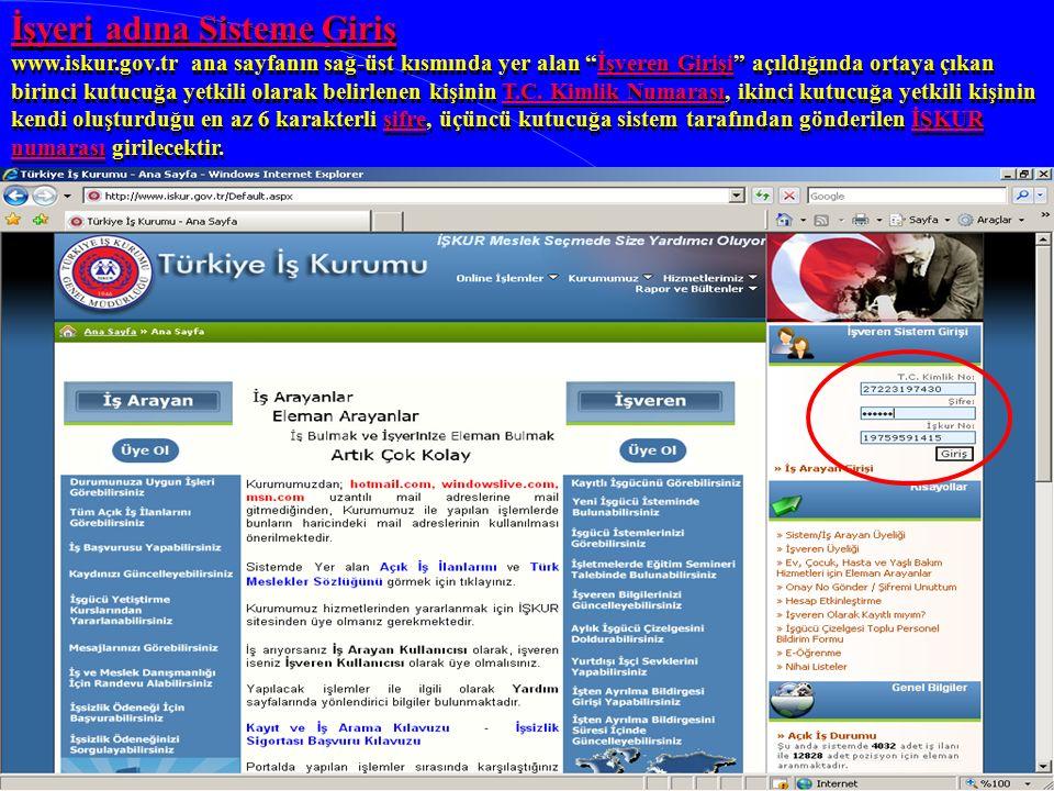 """İşyeri adına Sisteme Giriş www.iskur.gov.tr ana sayfanın sağ-üst kısmında yer alan """"İşveren Girişi"""" açıldığında ortaya çıkan birinci kutucuğa yetkili"""