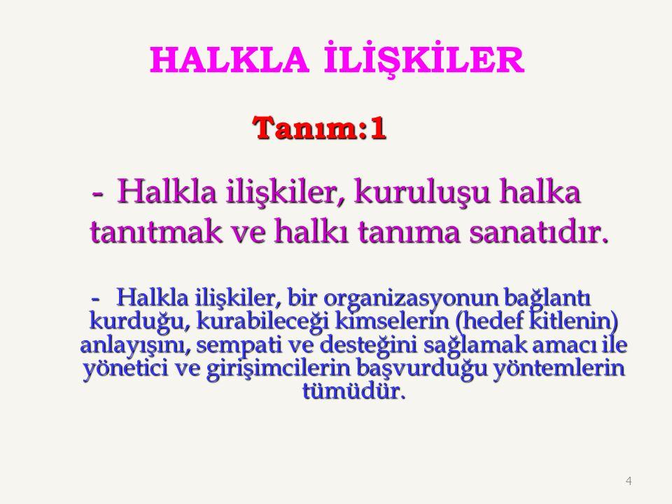 """Türkiye'de Halkla İlişkilerin Gelişimi Halkla ilişkiler Türklerde Göktürklerde Orhun abidelerine kadar çıkar. Selçuklularda Nizam'ül Mülk'ün """"siyasetn"""