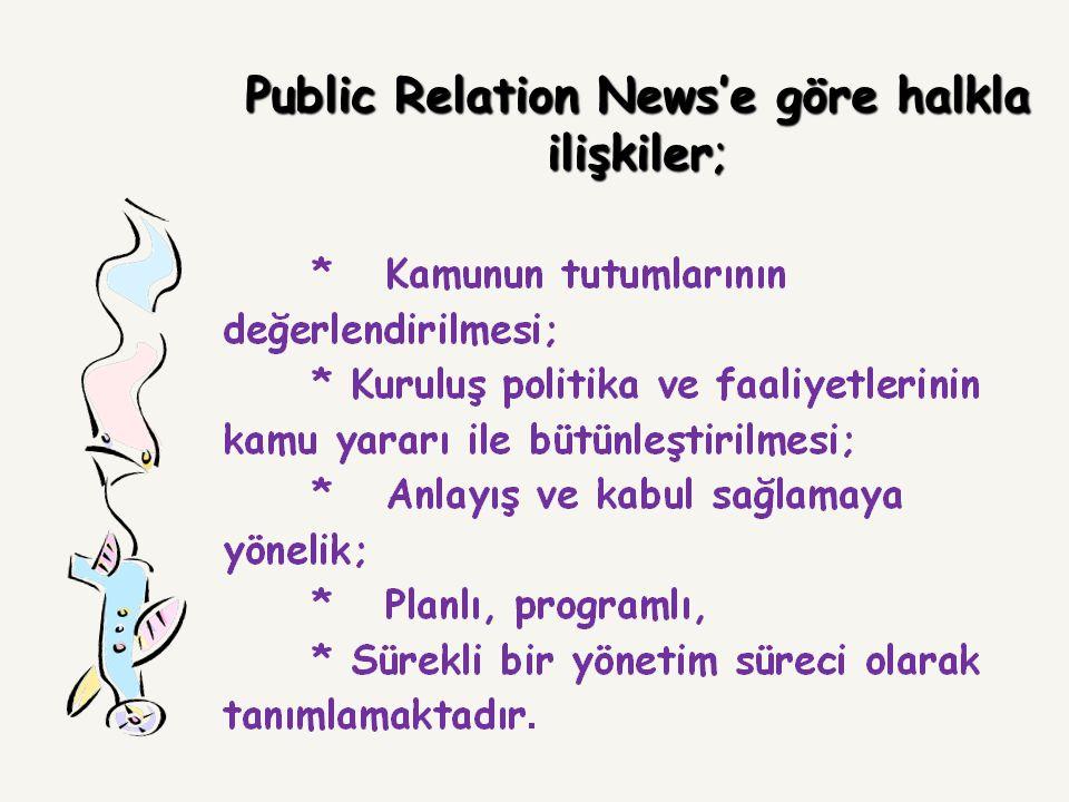 46 İç Kamuoyu (Halkla İlişkiler) İlişkileri A-Yöneticilerle çalışanlar arasındaki ilişkiler; gözlerimi kaparım işimi yaparım diye bir şey yok.